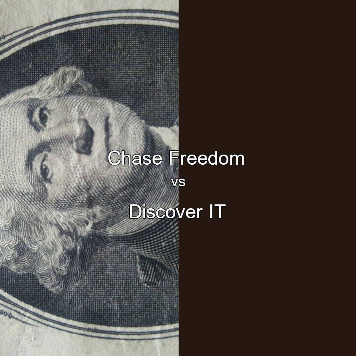 chase freedom vs Discover IT